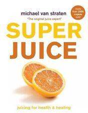 Superjuice: Juicing for Health and Healing,Michael van Straten- 9780753731024