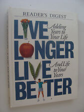 Live Longer Live Better Adding Years to Your Life and Life to Your Years 1995 RD