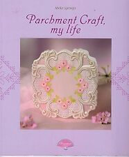 PARCHMENT CRAFT, MY LIFE - FIRST BOOK, FIRST EDITION 2006 by Mieke Sprenger