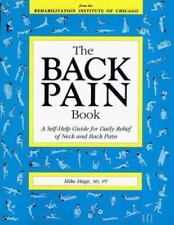 The Back Pain Book: A Self Help Guide for Daily Relief of Neck and Back Pain Ha