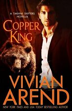 COPPER KING (TAKHINI SHIFTERS 1) by Vivian Arend EROTIC PARANORMAL SHIFTER