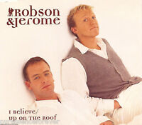 ROBSON & JEROME - I Believe/Up On The Roof (UK 3 Tk CD Single)