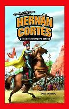 Hernan Cortes y la caida del imperio azteca/ Hernan Cortes and the Fal-ExLibrary
