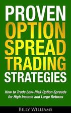 Proven Option Spread Trading Strategies : How to Trade Low-Risk Option Spreads …
