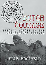 Dutch Courage: Special Forces in the Netherlands 1944-45, New, Hooiveld, Jelle B