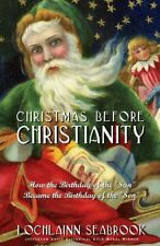 """""""Christmas Before Christianity"""" """"By Colonel Lochlainn Seabrook (paperback)"""