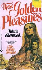 These Golden Pleasures by Valerie Sherwood 1977 Paperback 1st Printing Romance