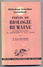 DOCTEUR PAUL CHAUCHARD, PRÉCIS DE BIOLOGIE HUMAINE BASES ORGANIQUES COMPORTEMENT