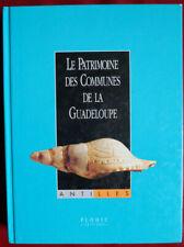 Le patrimoine des communes de la Guadeloupe (Flohic éditions 1998)