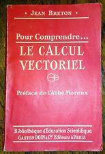 POUR COMPRENDRE LE CALCUL VECTORIEL en 1943  Mathématiques Sciences Enseignement