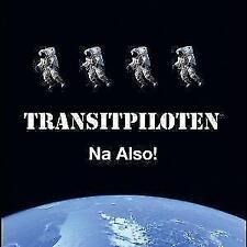 Na Also - Transitpiloten | CD | Neu New