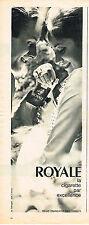 PUBLICITE ADVERTISING   1961   ROYALE  cigarette par excellence