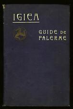 IGIEA GUIDE DE PALERME 1909-10 VINCENT LO CASCIO EDITEUR - GUIDA DI PALERMO