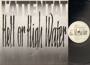 L'ATTENTAT Hell or High Water LP 1989 Top Hole Records THE LAU