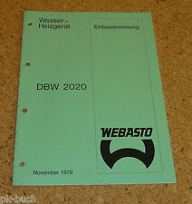 Einbauanweisung Webasto Wasser- Heizgerät Modelle DBW 2020 Stand 11/1979