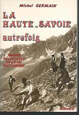 La Haute-Savoie autrefois.Images retrouvées de la vie quotidienne.M.GERMAIN G007