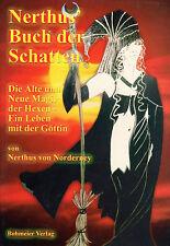 NERTHUS BUCH DER SCHATTEN - Alte und Neue Magie der Hexen - Nerthus v. Norderney