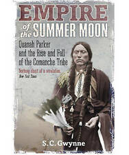 Empire of the Summer Moon: Quanah Parker and the Rise and Fall of the-ExLibrary