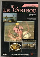 Le caribou Chasse FORTIER & DEMERS Cariboo hunting 1986