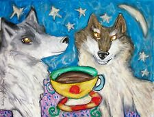 WOLF Drinking Coffee Wildlife Wolves Collectibles 8 x 10 Signed Folk Art Print