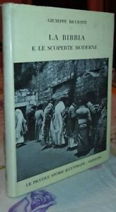 Giuseppe Ricciotti LA BIBBIA E LE SCOPERTE MODERNE 1957