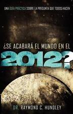 ?Se acabara el mundo en el 2012?: Una guia practica sobre la pregunta-ExLibrary