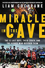 New listing Miracle in the Cave: The 12 Lost Boys, Their Coach, and the Heroes Who Rescued T