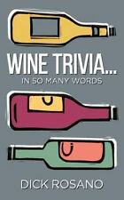 Wine Trivia...In So Many Words, Rosano, Dick, New Book