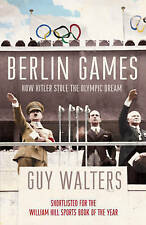 Berlin Games: How Hitler Stole the Olympic Dream, Walters, Guy, Very Good condit