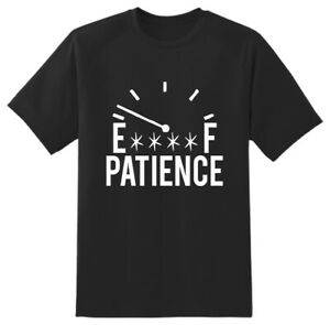 Patience Funny Novelty T shirt unisex