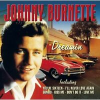 JOHNNY BURNETTE - DREAMIN' (NEW SEALED CD)