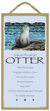 Advice From An Otter wood Inspirational Sign wall hanging Plaque Animal
