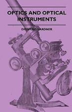 Optics and Optical Instruments by Dionyius Lardner (2010, Hardcover)
