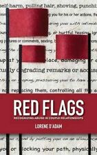 Red Flags: Recognizing Abuse in Couple Relationships by D'Adam, Lorene