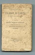 Libro Un Eroe di Carità Secolo Filantropia Cottolengo Divina Provvidenza Torino