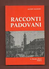 Padova e Dintorni Storie+A.Salmaso  RACCONTI PADOVANI.-A.Piccolo Editore 1985