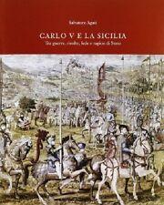 9788877512871 CARLO V E LA SICILIA. TRA GUERRA, RIVOLTE, FEDE E RAGION DI STATO.