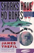 Sharks Have No Bones: 1001 Things Everyone Should Know About Science, Trefil, Ja