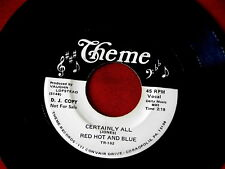 RED HOT AND BLUE~ CERTAINLY ALL~ RARE PROMO~ NEAR MINT~ ROOSTER BLUES~ ~ R&B 45