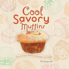 Cool Cupcakes and Muffins: Cool Savory Muffins : Fun and Easy Baking Recipes...