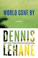 Joe Coughlin: World Gone By 2 by Dennis Lehane 2015 Hardcover