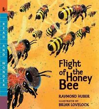 Read and Wonder: Flight of the Honey Bee by Raymond Huber (2015, Picture Book)