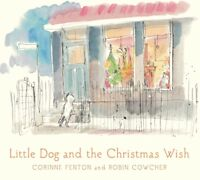 Little Dog and the Christmas Wish ' Fenton, Corinne