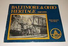 BALTIMORE & OHIO HERRITAGE 1945-1955 John Krause & Ed Christ PB/1978 Trains - D