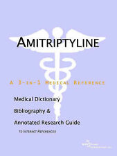 Amitriptyline - A Medical Dictionary, Bibliography, and Annotated Research Guide
