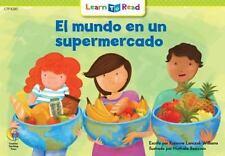 Spanish Reader : El Mundo en un Supermercado by Rozanne Lanczak Williams (2015)