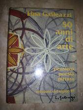 LINA GALLEAZZI - 50 ANNI DI ARTE.PENSIERO,POESIA,PITTURA.ED:DEL SIGILLO 1984 (VC
