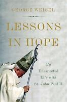 Lessons in Hope: My Unexpected Life with St. John Paul II  VeryGood