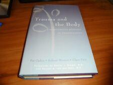 Norton Series on Interpersonal Neurobiology: Trauma and the Body : A Sensorimoto