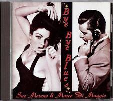 SUE MORENO & MARCO DI MAGGIO - BYE BYE BLUES  CD JUNGLE RECORDS  FINLANDIA